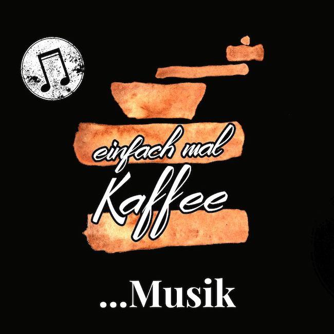 einfach mal Kaffee Musik Cover. Eine Playlist für das richitige Ambiente beim Kaffeetrinken